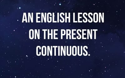 An English lesson on the Present Continuous.